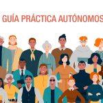 Guía práctica con las preguntas más frecuentes sobre las medidas adoptadas para los AUTÓNOMOS por el Gobierno